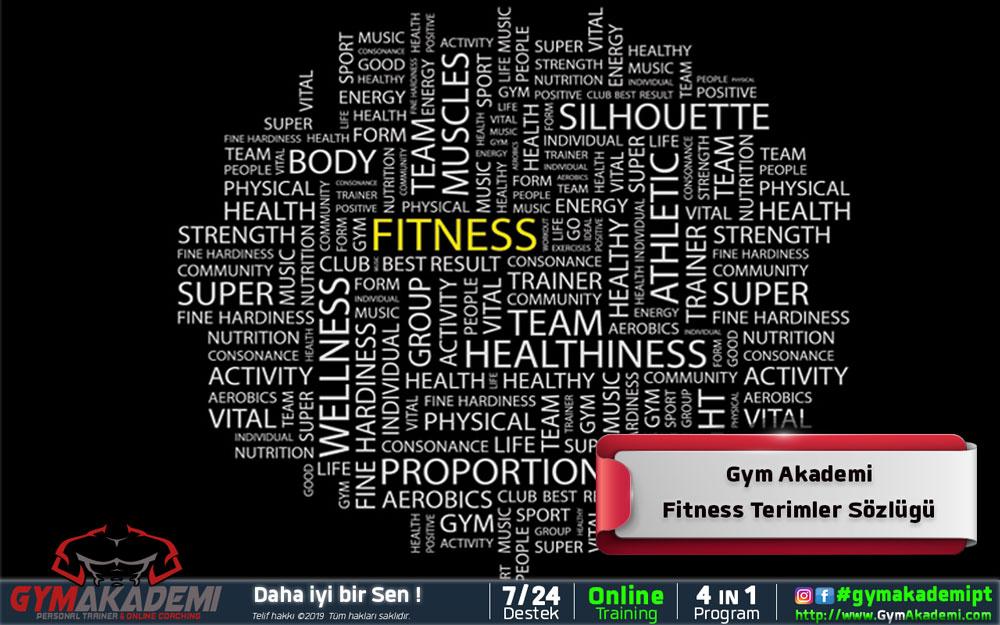 Gym Akademi Fitness Terimler Sözlüğü